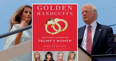 """كتاب جديد """"أغلال ذهبية"""" يكشفعن النساء في حياة ترامب"""